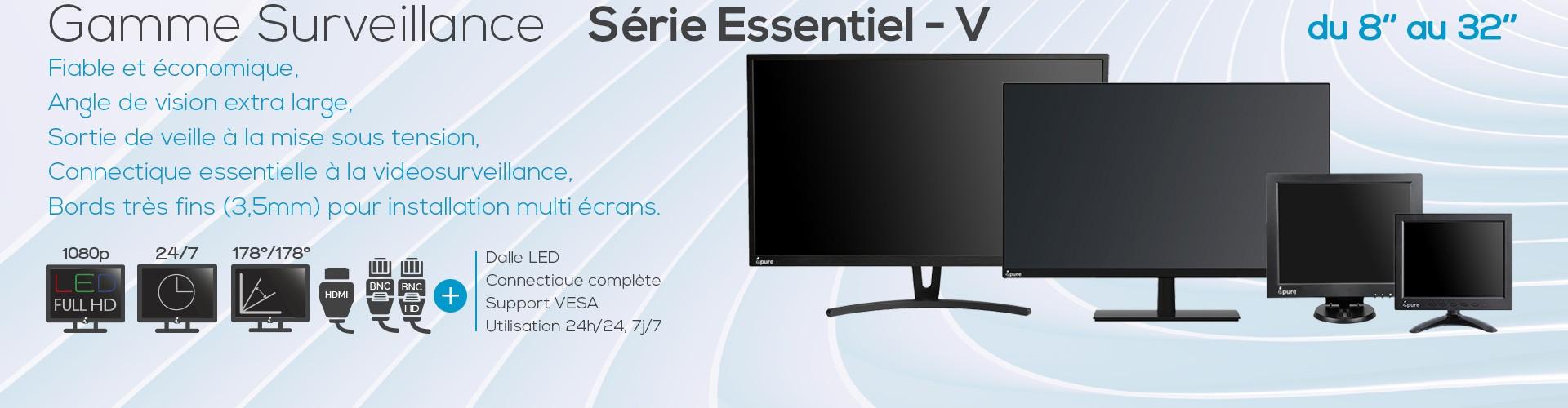 """Gamme Surveillance - Série Essentiel V - du 8"""" au 32"""""""