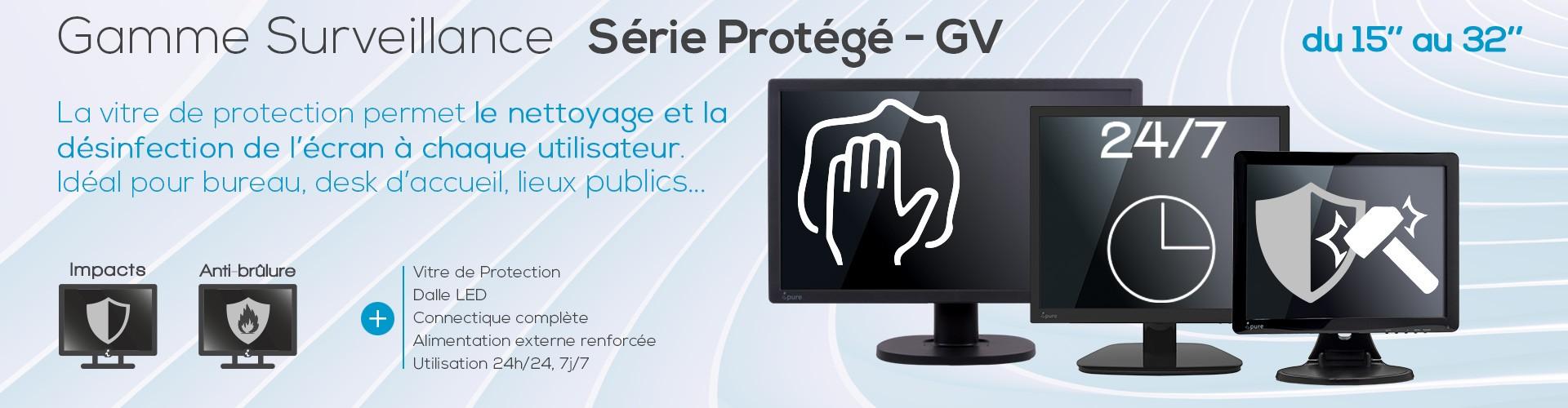 """Gamme Surveillance - Série Protégé - GV - du 15"""" au 32"""""""